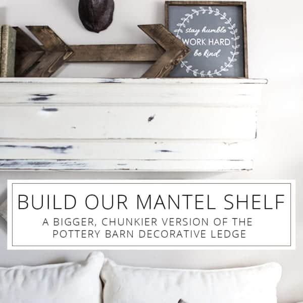 build our mantel shelf - bigger PB decorative ledge