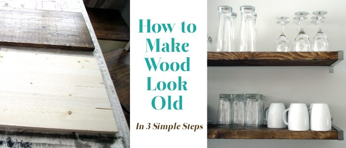 how to make wood look old