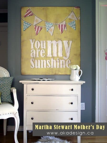 s Day You Are My Sunshine DIY Vintage You Are My Sunshine Sign {Martha Stewart}
