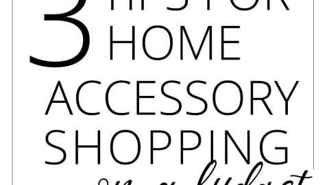 3 Tips for Home Accessory Shopping on a Budget