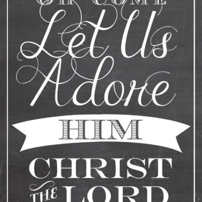 Oh Come Let Us Adore Him – Christmas Printable Art