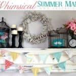 Whimsical Summer Mantel