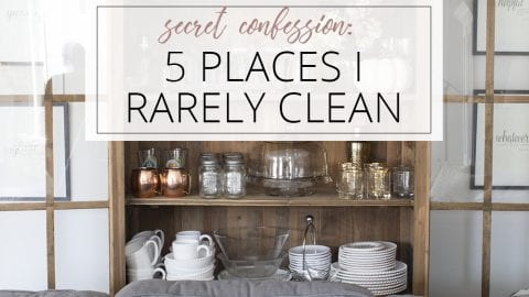 Confession Time: 5 Places I Rarely Clean in My Home
