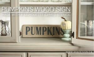 PUMPKINS WOOD SIGN MADE WITH A SILHOUETTE STENCIL