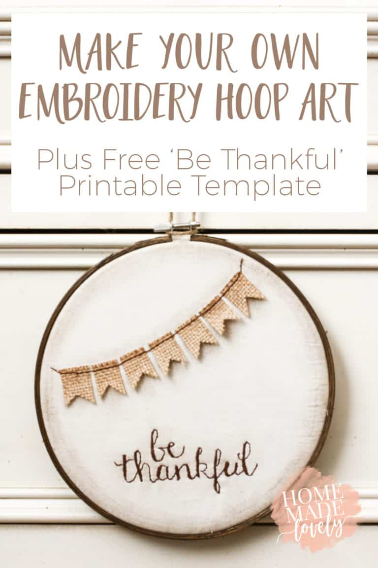 MYO Embroidery Hoop Art + Free Be Thankful Template