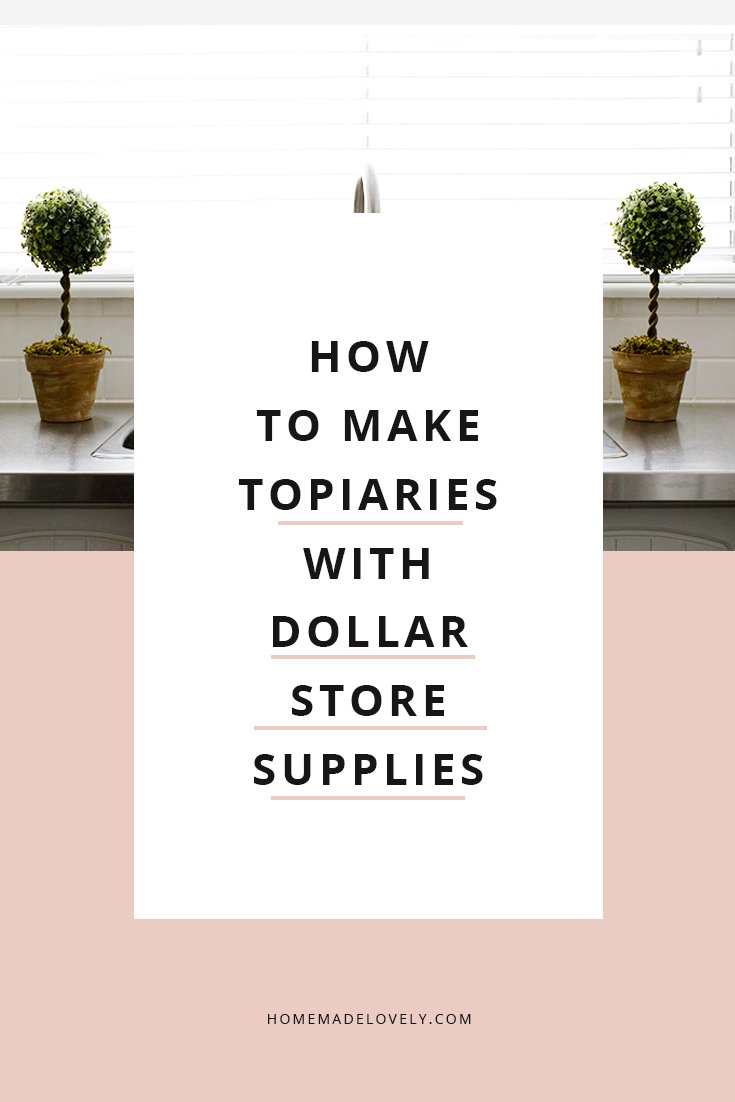 make topiaries from dollar store finds!