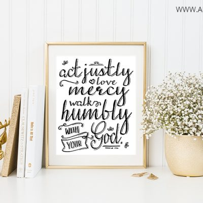 Act Justly, Love Mercy, Walk Humbly Printable Art