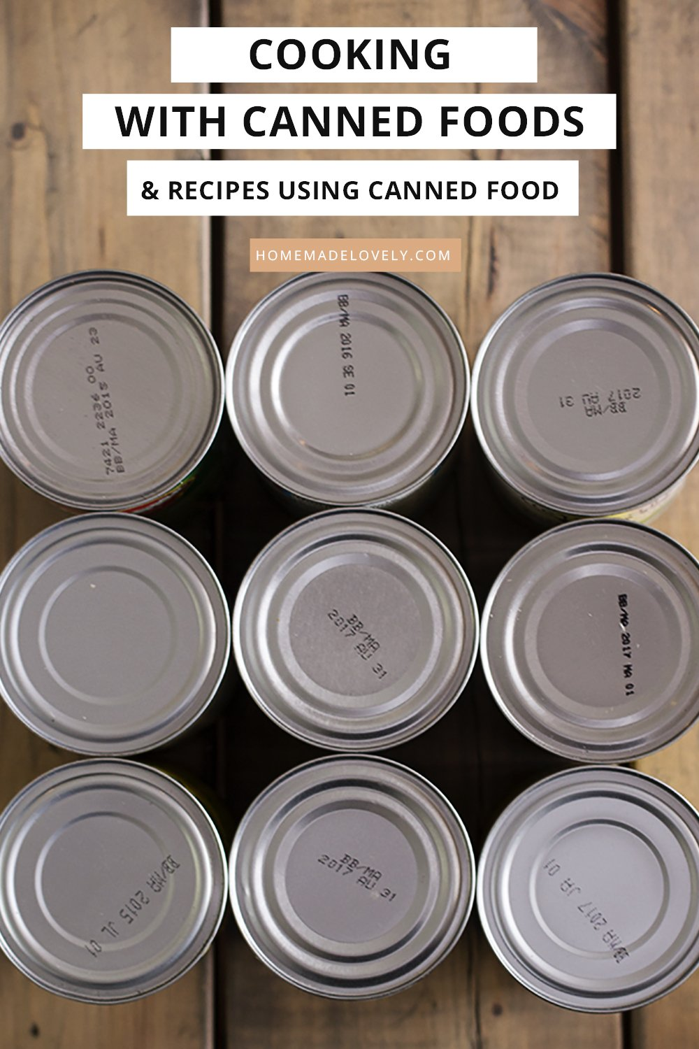 cans on a table with text overlay that says cooking with canned foods and recipes for canned foods
