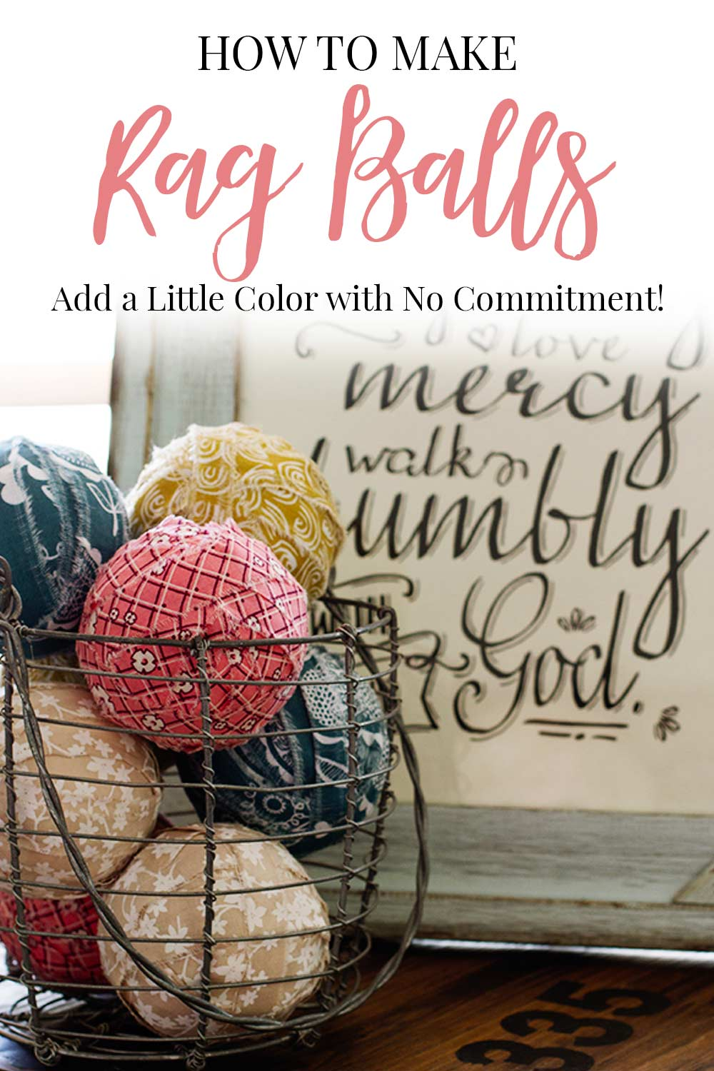 How to Make Rag Balls to Add a Little Color with No Commitment!