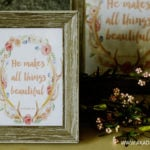 He Makes All Things Beautiful framed