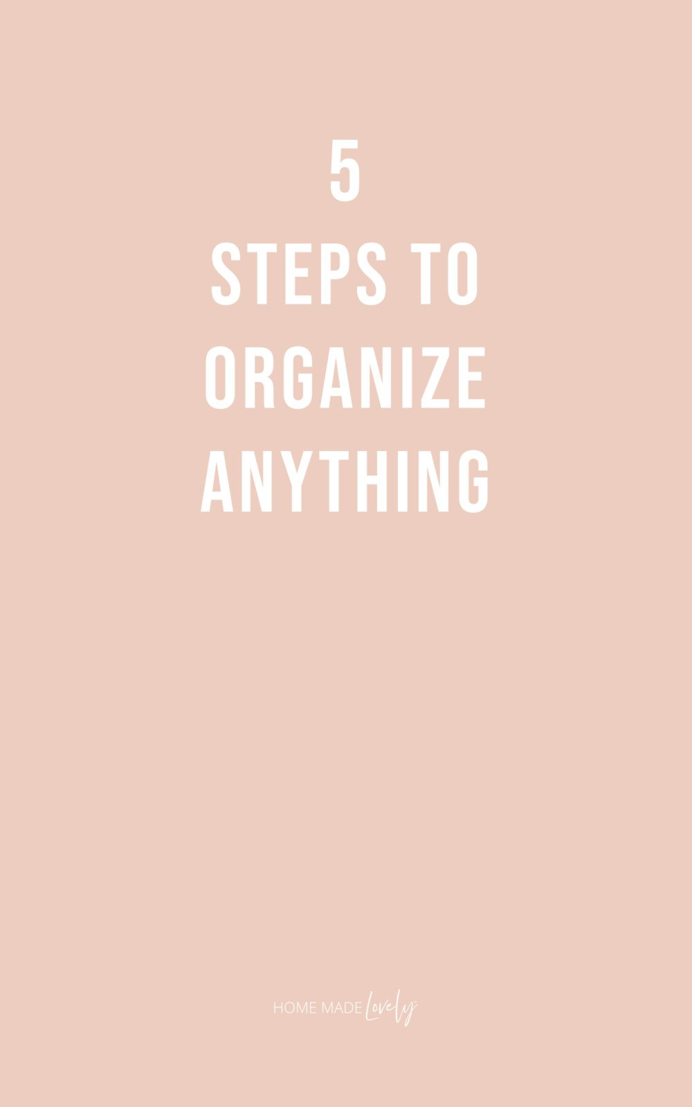 5 steps to organize anything text on pink bg