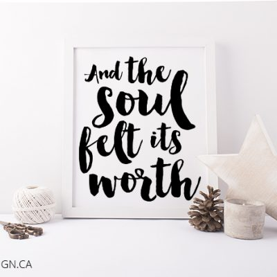 And the Soul Felt Its Worth – Free Printable Art
