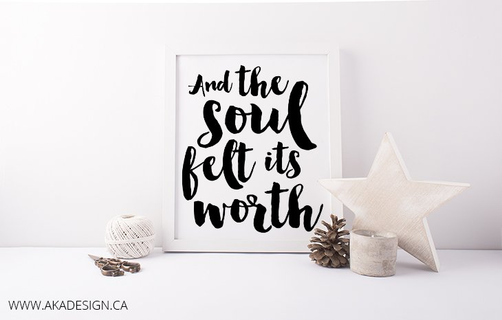 and the soul felt its worth printable framed