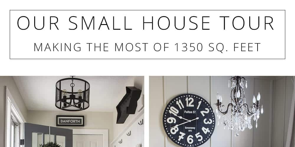 our small house tour - making the most of 1350 sq. ft