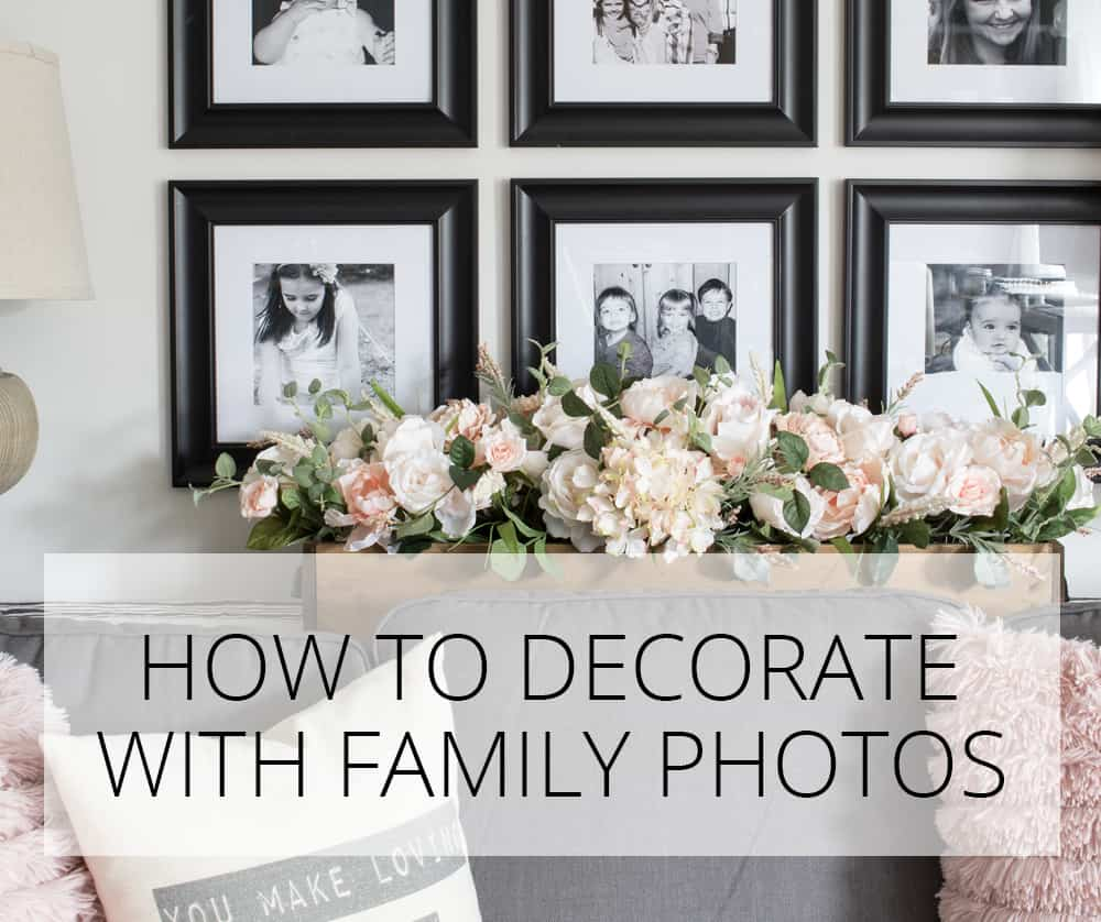 How To Decorate With Family Photos Love Your Home Day 17