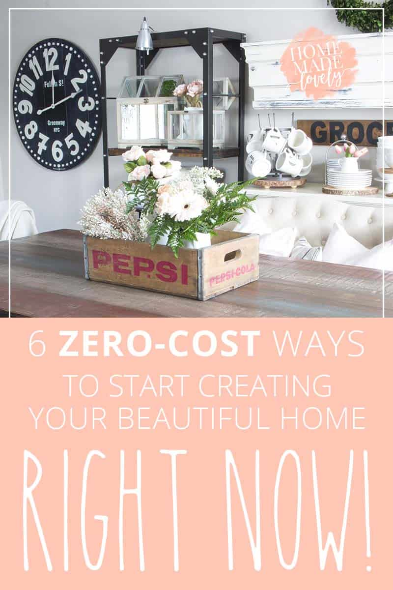 No one can afford to make every inch of their home exactly as they dream it to be. Here are 6 zero cost ways to start creating your beautiful home right now!