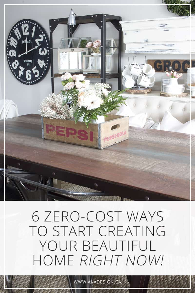6 zero cost ways to start creating your beautiful home right now