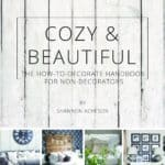 Cozy & Beautiful – the how to decorate handbook for non-decorators PRINT VERSION