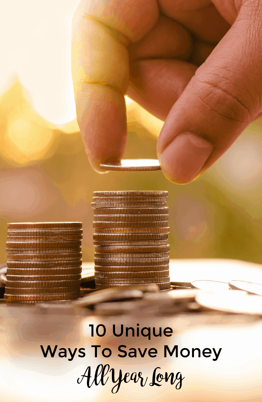 10 Unique Ways To Save Money All Year Long