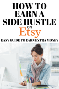 How to earn a side hustle on Etsy