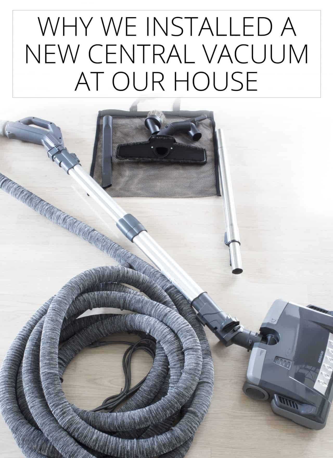 why we installed a new central vacuum