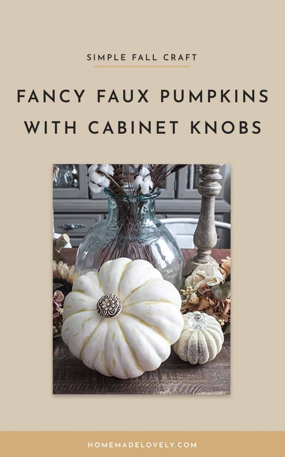 fancy faux pumpkins with knobs text and photo of pumpkins