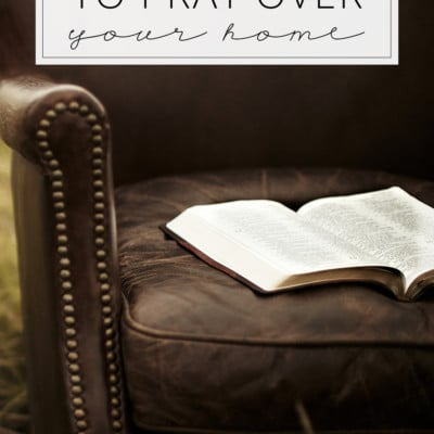 31 Days to Love Your Home | Day 8 – Blessing Prayers