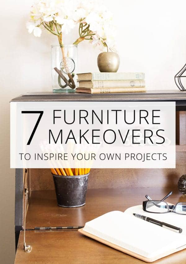 7 Furniture Makeovers to Inspire You