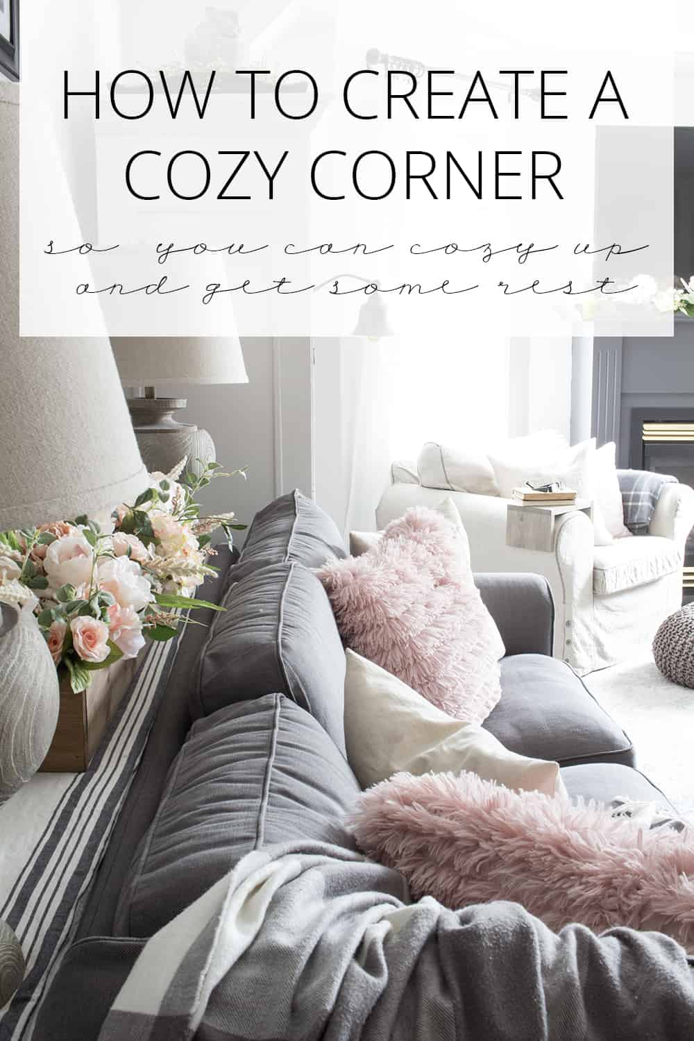 Create A Cozy Corner So You Can Rest