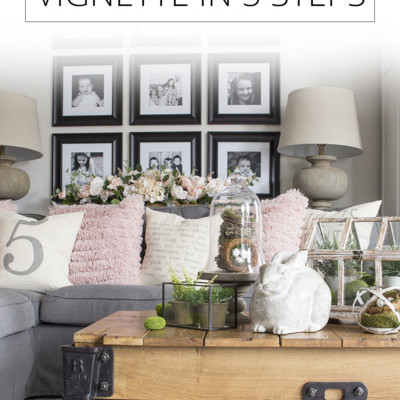 How to Create a Vignette (Love Your Home Day 20)