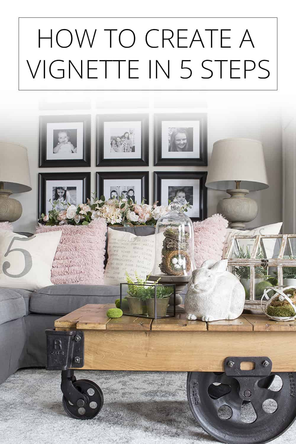 How to create a vignette love your home day 20 for Steps to start building a house