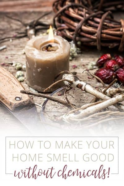 how to make your home smell good without chemicals