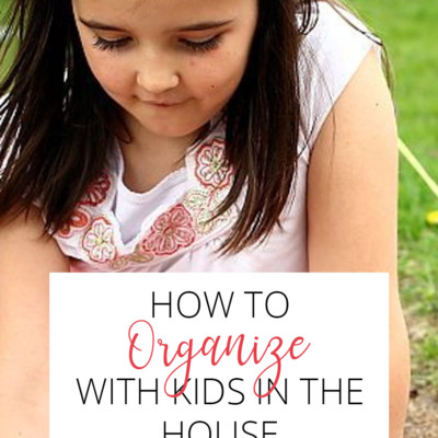 How to Organize with Kids in the House (Love Your Home Day 13)