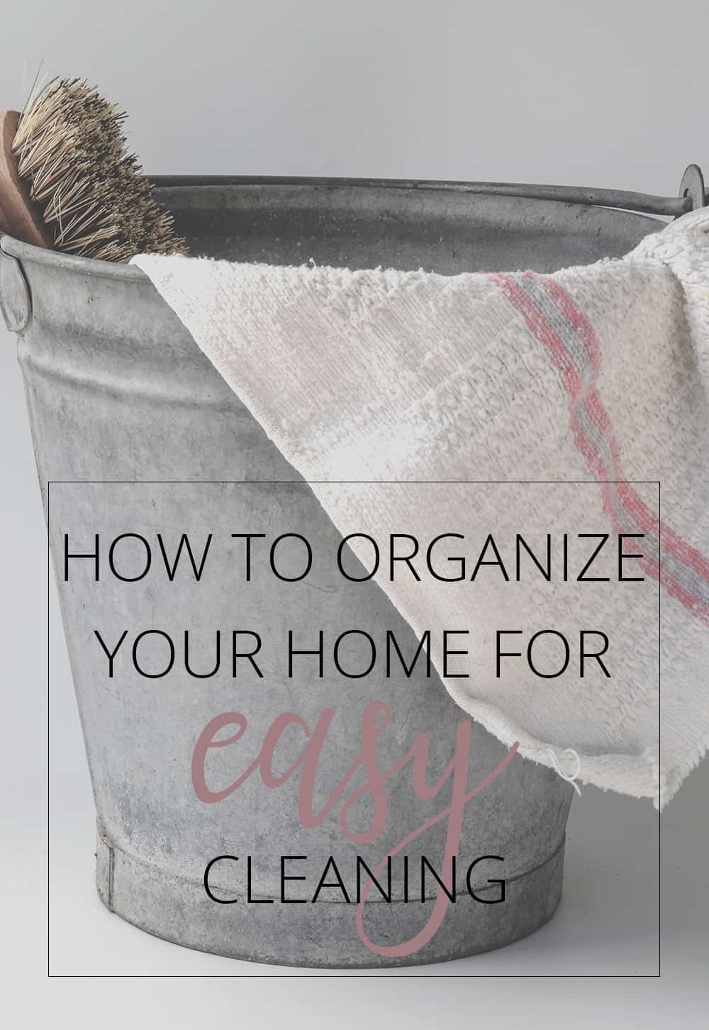 How To Organize Your Home For Easy Cleaning Love Your