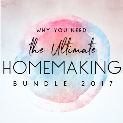 Why You Need the Ultimate Homemaking Bundle 2017