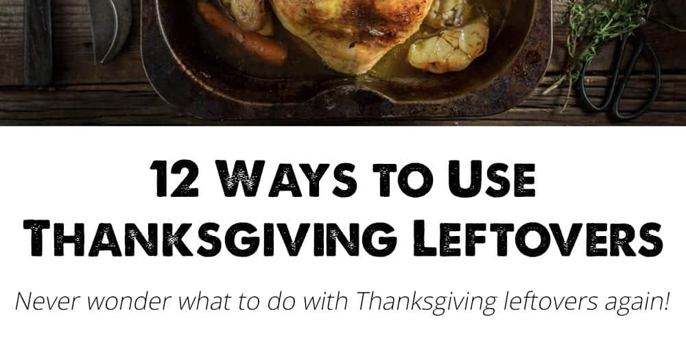 12 ways to use Thanksgiving leftovers