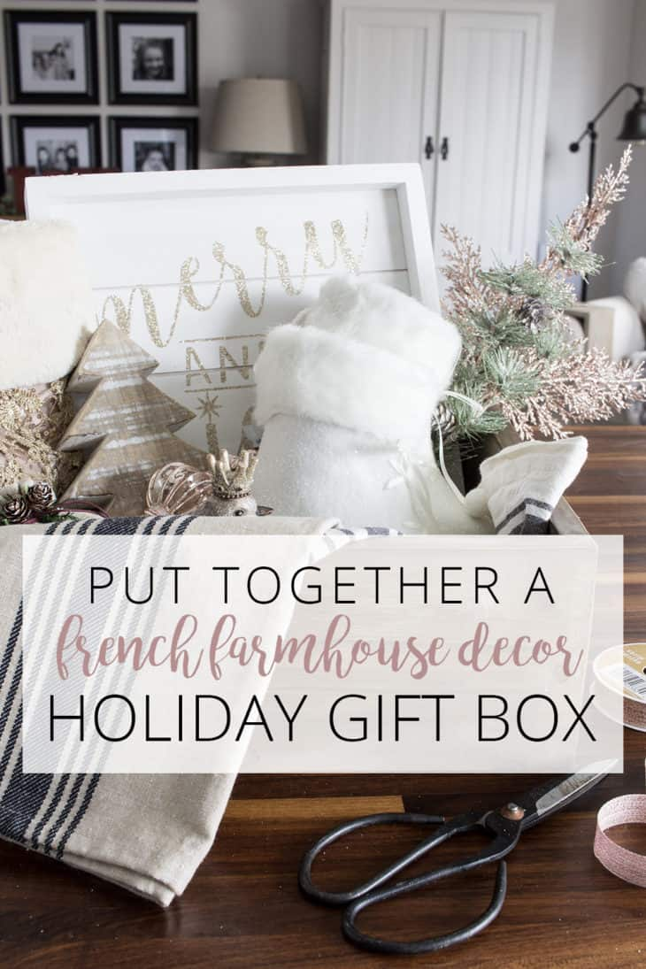 Put Together a french farmhouse decor Holiday Gift Box