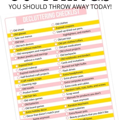 50 Things You Should Throw Away Today! (Plus a free Printable)