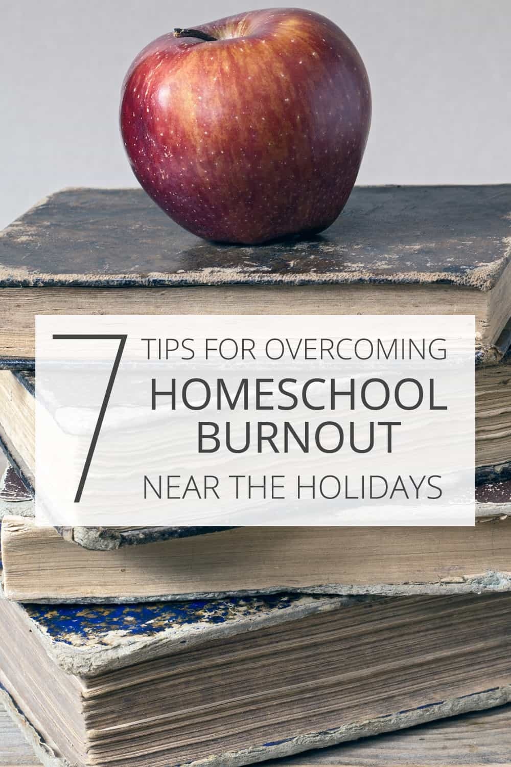 7 tips for overcoming homeschool burnout near the holidays