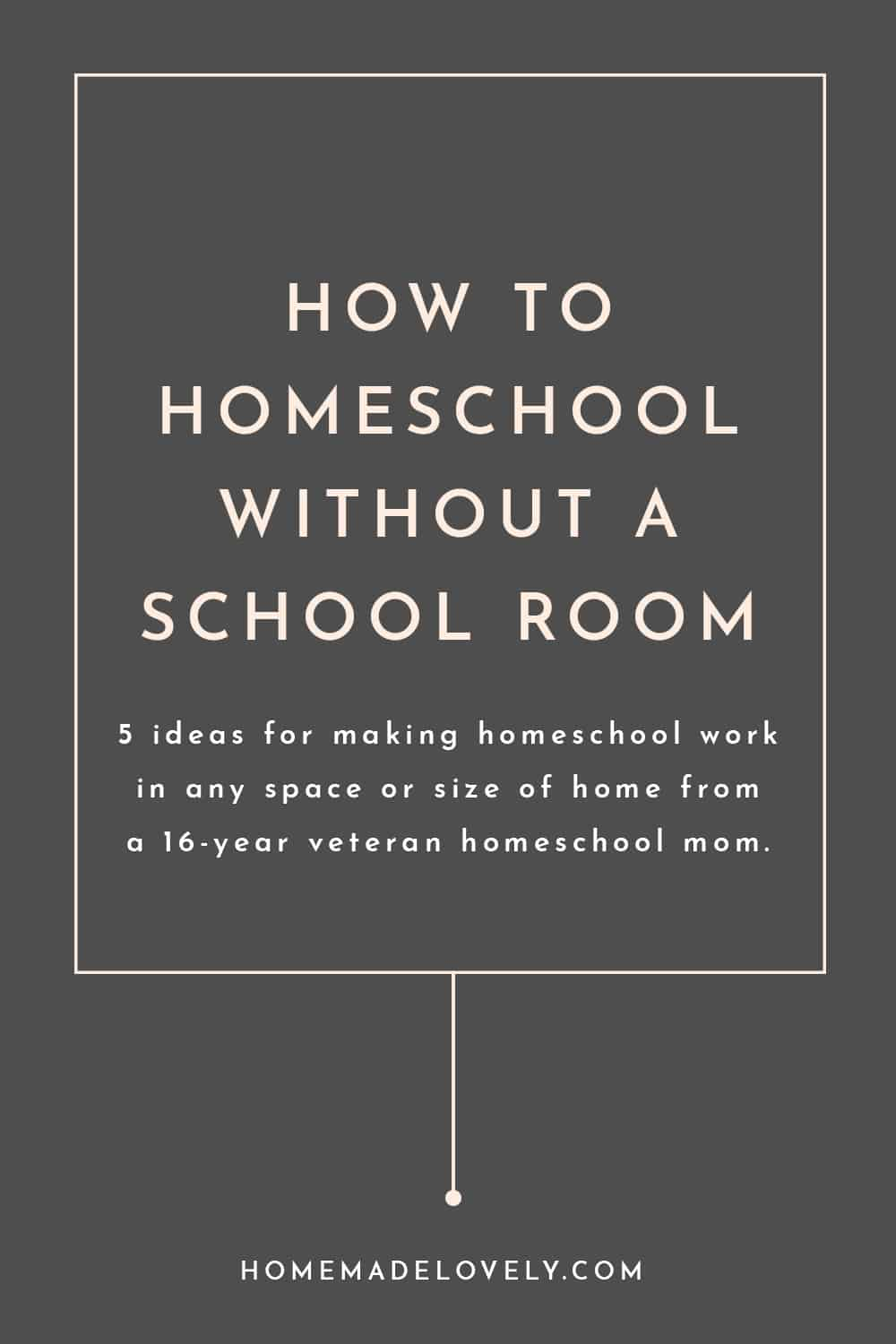 how to homeschool without a school room pink on grey background