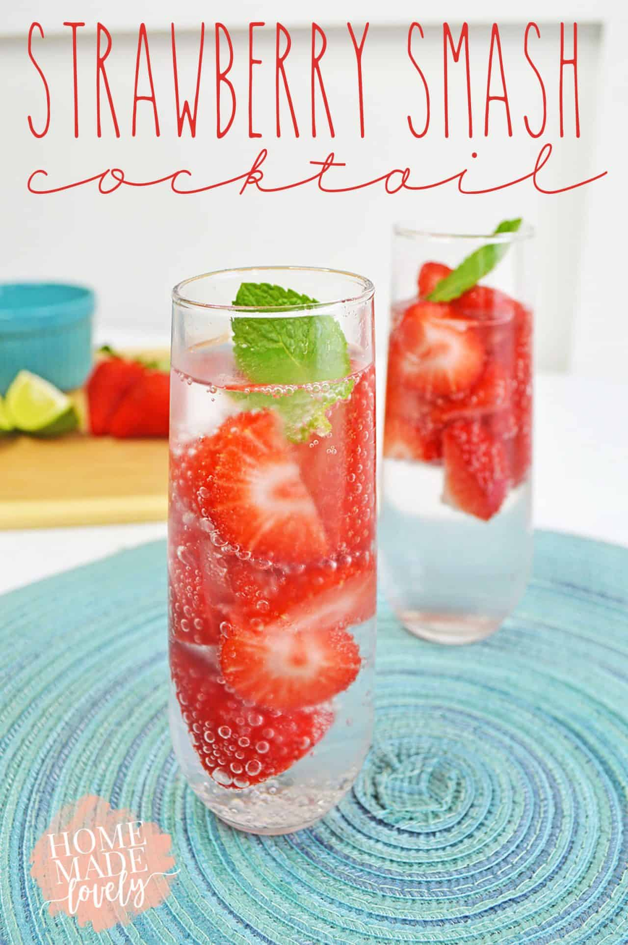 Our Strawberry Smash Cocktail features muddled strawberries and mint for a delicious and refreshing summer drink!
