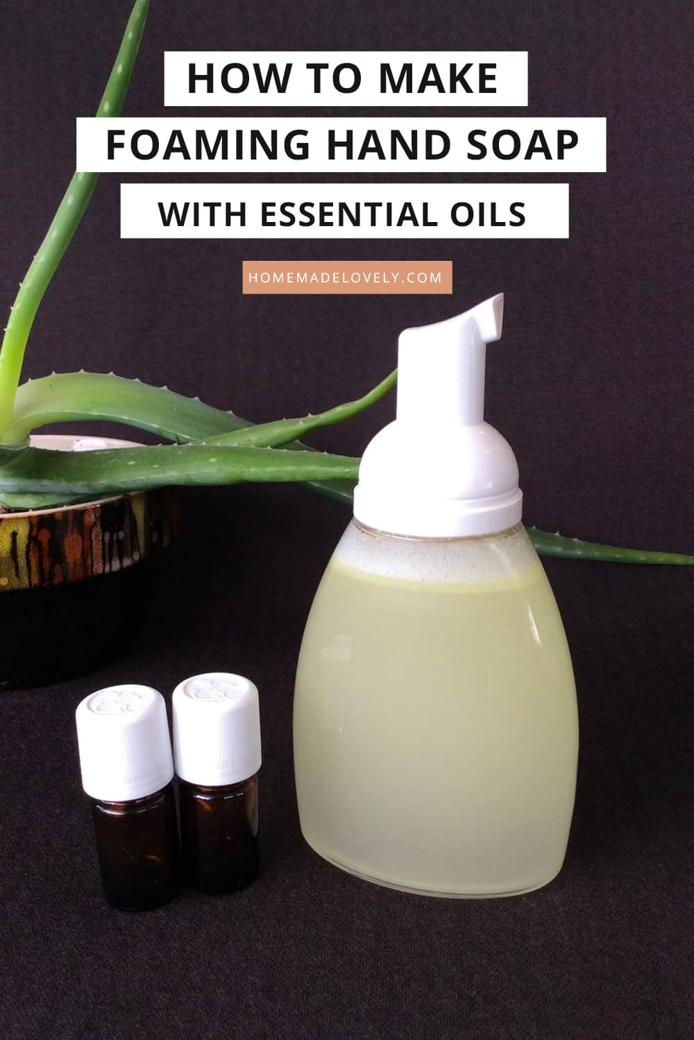 DIY Foaming Hand Soap – How to Make Foaming Hand Soap Essential Oils