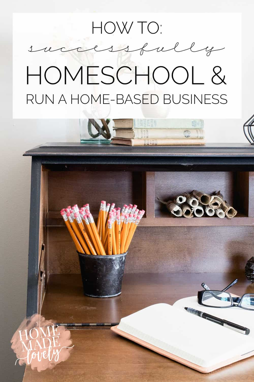 How to Successfully Homeschool and Run a Home-Based Business