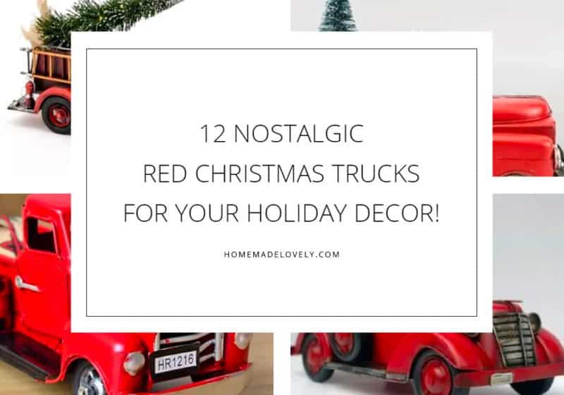 12 Nostalgic Christmas Tree Trucks for Your Holiday Decor