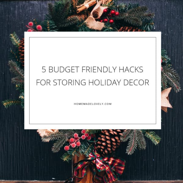 5 Budget Friendly Hacks for Storing Holiday Decor pin