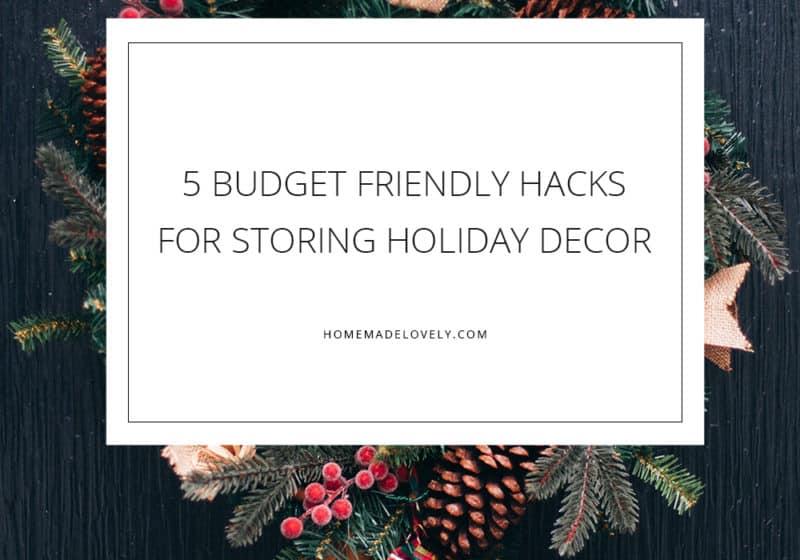 5 Budget Friendly Hacks for Storing Holiday Decor pin