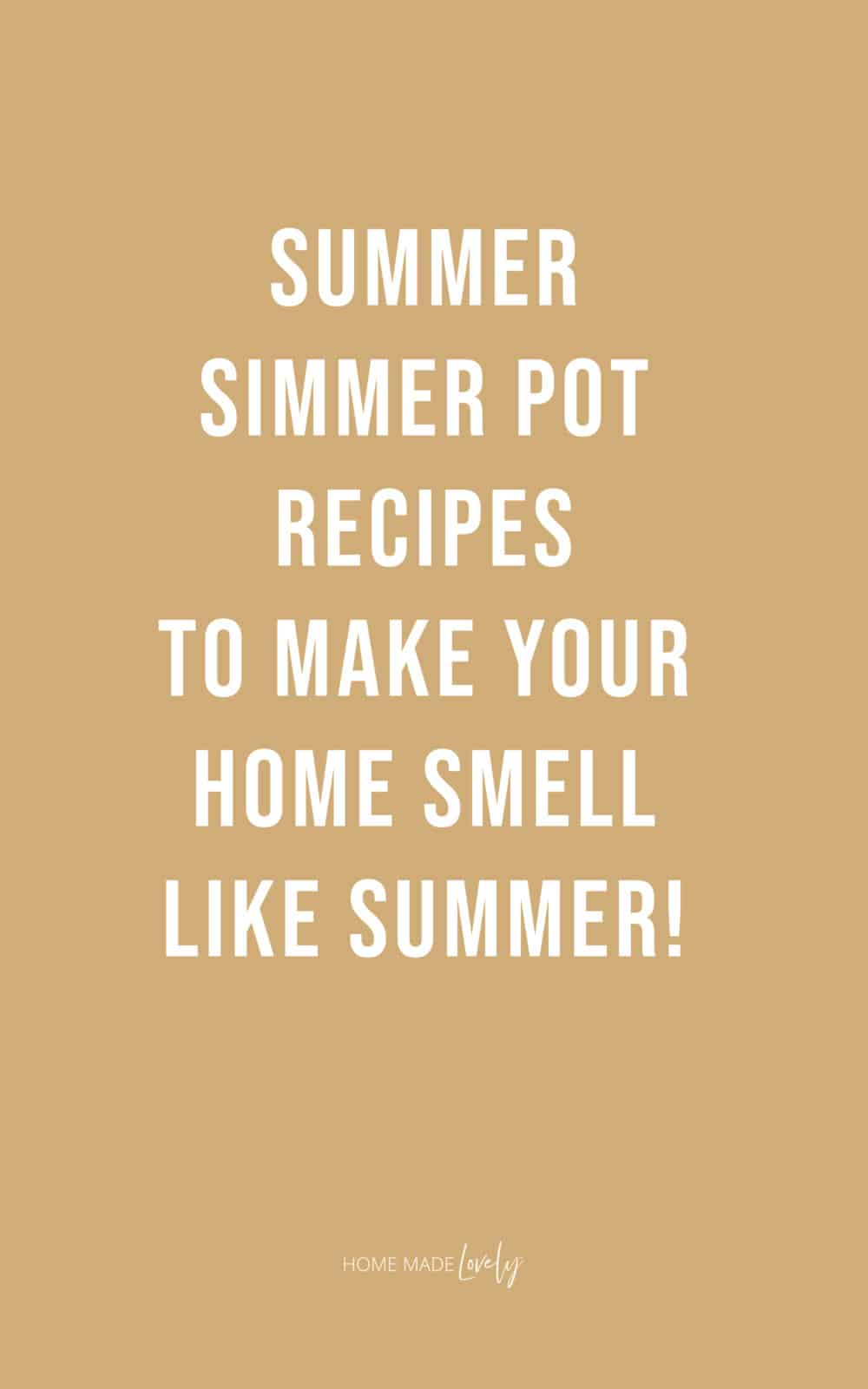 Summer Simmer Pot Recipes text over yellow background