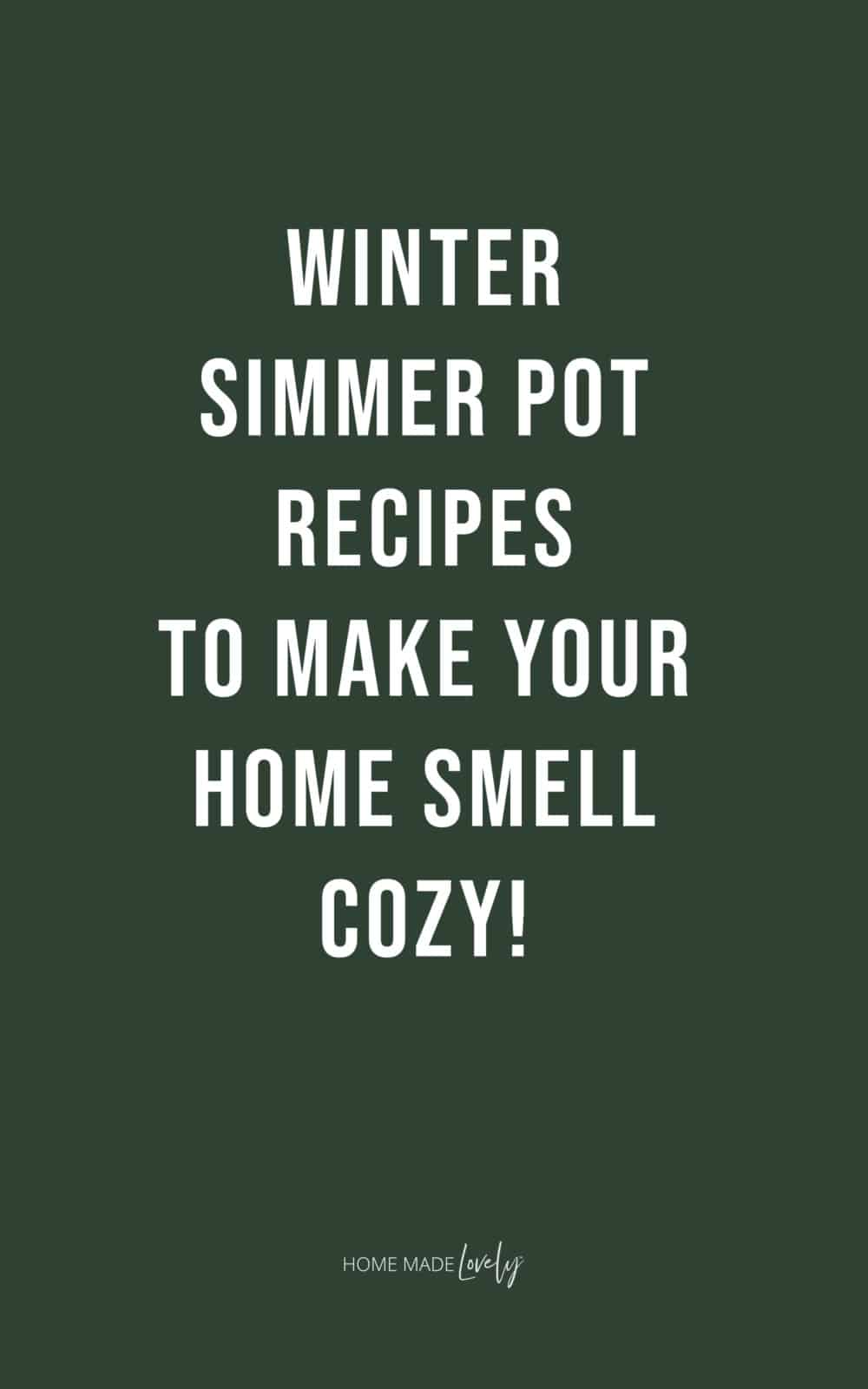winter simmer post recipes text overlay over dark green