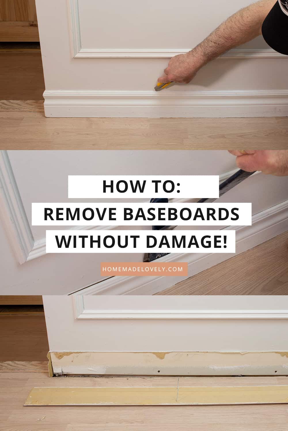 three images showing the removal of baseboard trim with text overlay for Pinterest