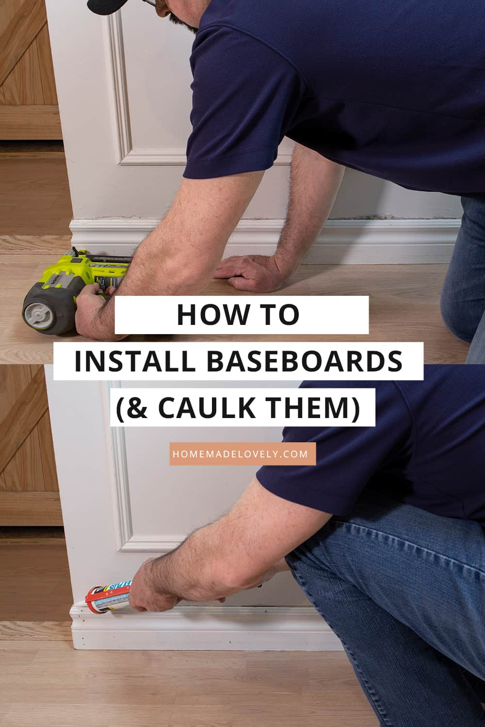 man demonstrating how to install and caulk baseboards with descriptive overlay